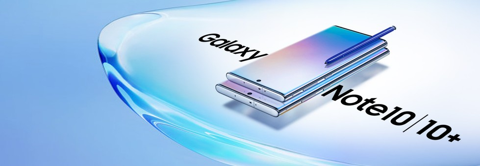 Samsung Galaxy Note 10 and Note 10 Plus!